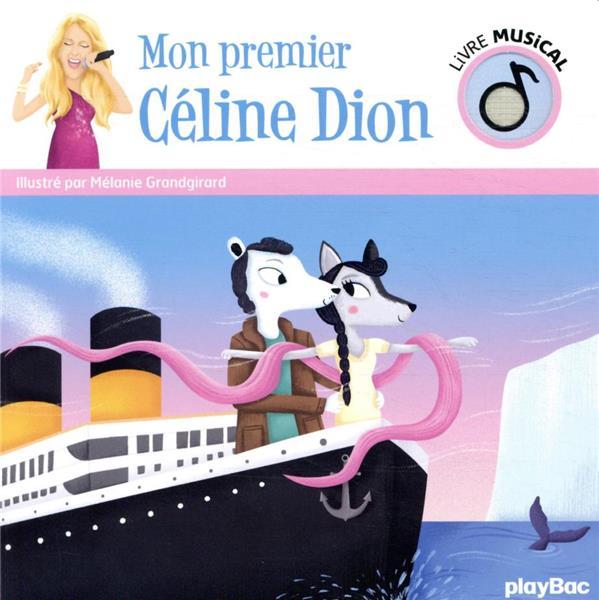 Livre musical ; mon premier Céline Dion