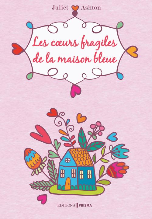 Les coeurs fragiles de la maison bleue