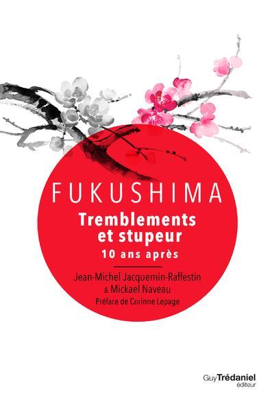Fukushima : tremblements et stupeur ; 10 ans après