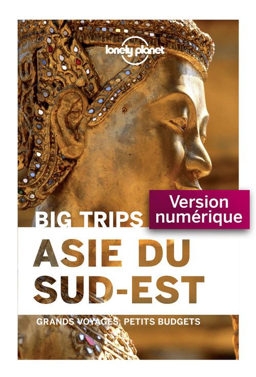 Asie du Sud-Est ; big trips