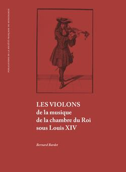 Les violons de la musique de la chambre du roi sous Louis XIV