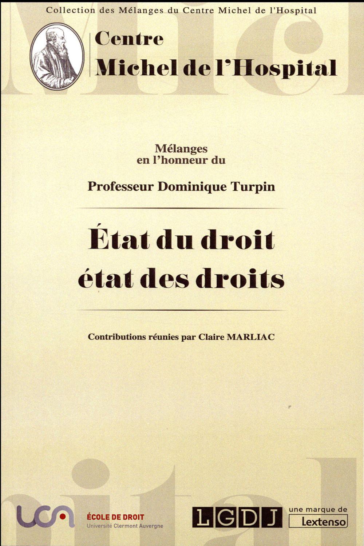 mélanges en l'honneur du professeur Dominique Turpin ; état du droit, état des droits