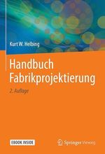 Handbuch Fabrikprojektierung  - Kurt W. Helbing