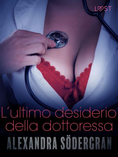 L´ultimo desiderio della dottoressa - Racconto erotico
