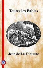 Vente Livre Numérique : Toutes les fables  - Jean (de) La Fontaine