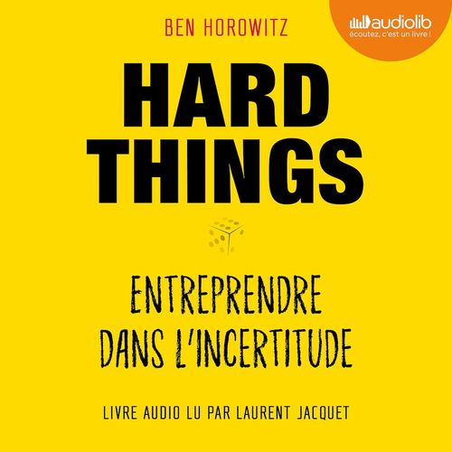 Vente AudioBook : Hard Things, entreprendre dans l'incertitude  - Ben Horowitz
