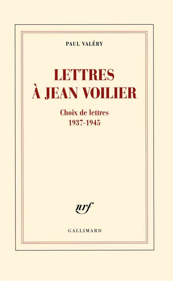 Lettres A Jean Voilier Choix De Lettres 1937 1945 Paul Valery Gallimard Grand Format Le Hall Du Livre Nancy