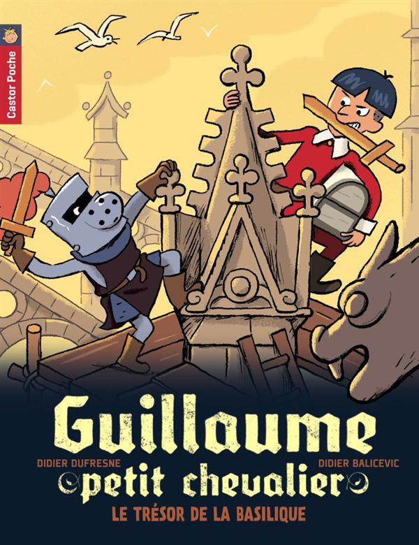 Guillaume petit chevalier T.8 ; le trésor de la basilique