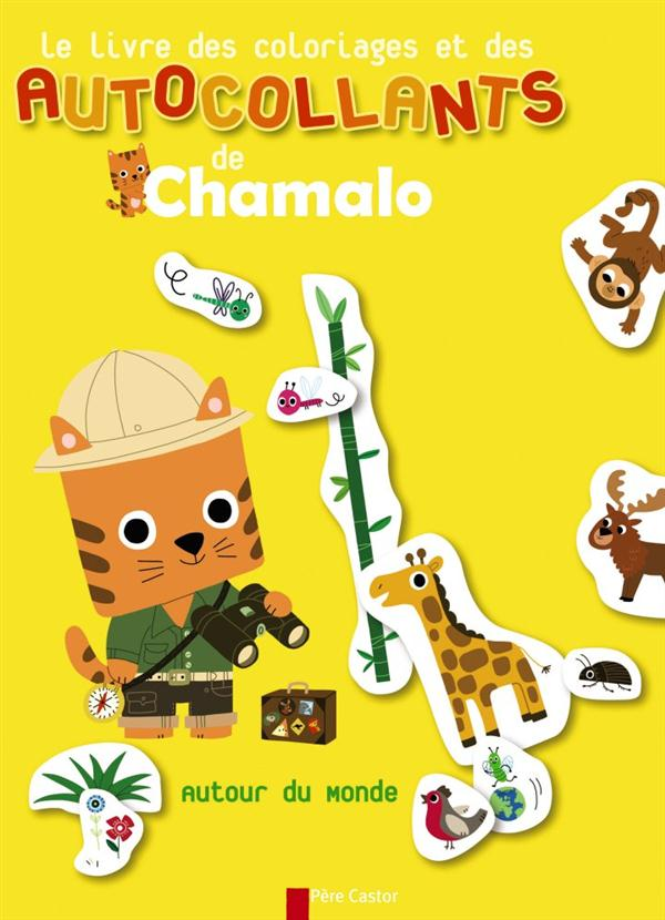 Le livre des coloriages et des autocollants de Chamalo ; autour du monde