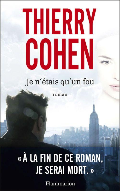 Je n'étais qu'un fou - Extrait gratuit  - Thierry Cohen