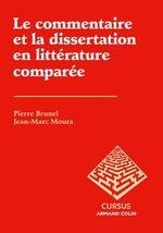 Vente EBooks : Le commentaire et la dissertation en littérature comparée  - Pierre BRUNEL - Jean-Marc Moura