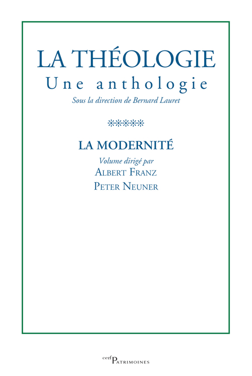 La théologie, une anthologie t.5 ; la modernité
