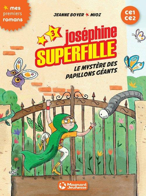 Joséphine Superfille T.3 ; le mystère des papillons géants