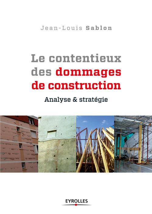 Le contentieux des dommages de construction ; analyse et stratégie