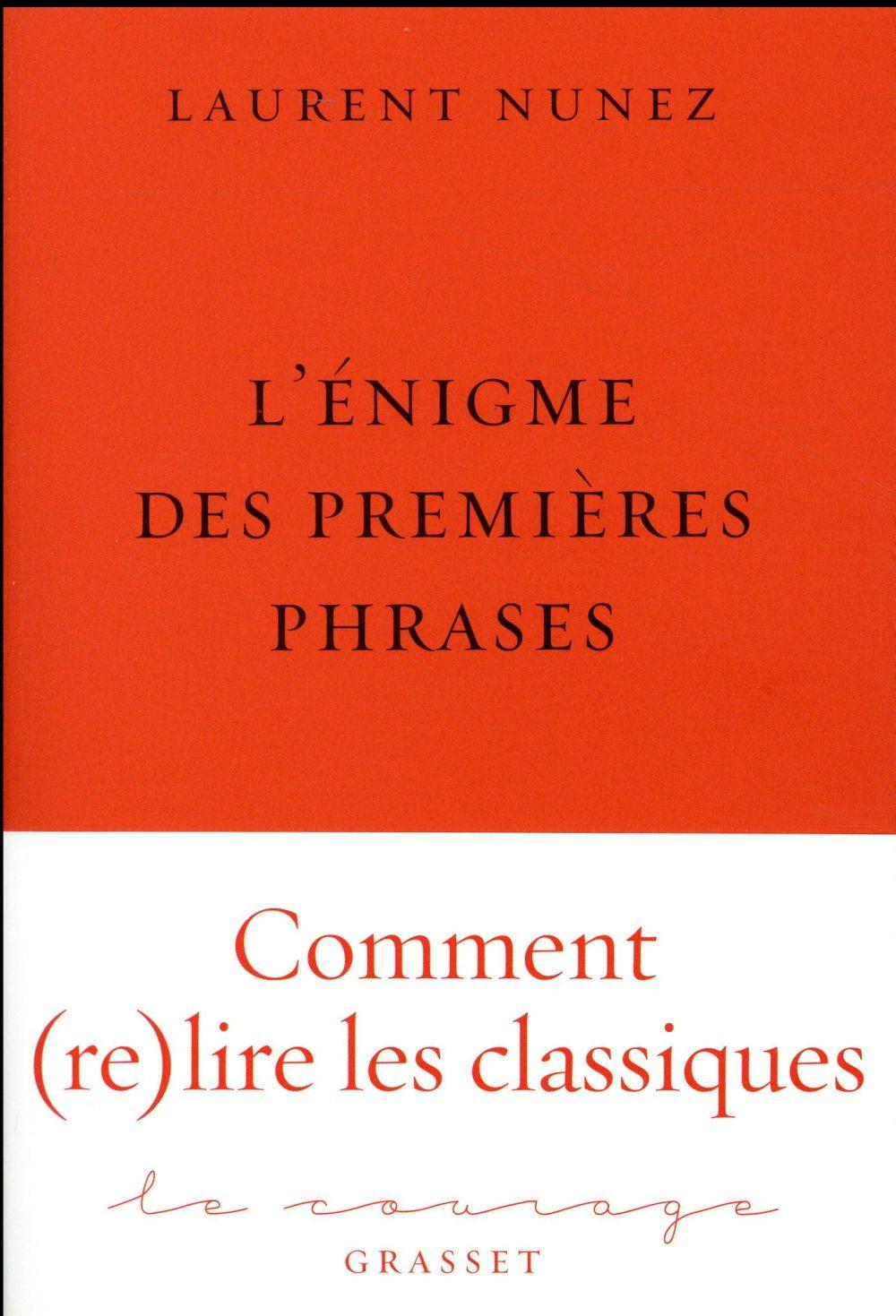 L'énigme des premières phrases ; comment (re)lire les classiques