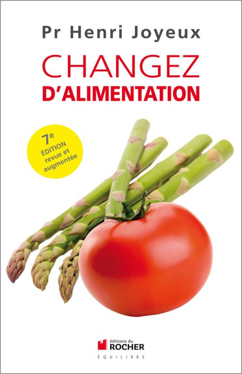 Changez d'alimentation (7e édition revue et augmentée)