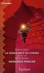 Vente Livre Numérique : La vengeance du cheikh - Mensonge princier  - Penny Jordan - Emma Darcy