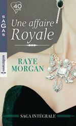 Vente EBooks : Une affaire royale : l'intégrale  - Raye Morgan
