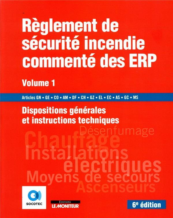 Règlement de sécurité incendie commenté des ERP t.1 ; dispositions générales et instructions techniques (6e édition)
