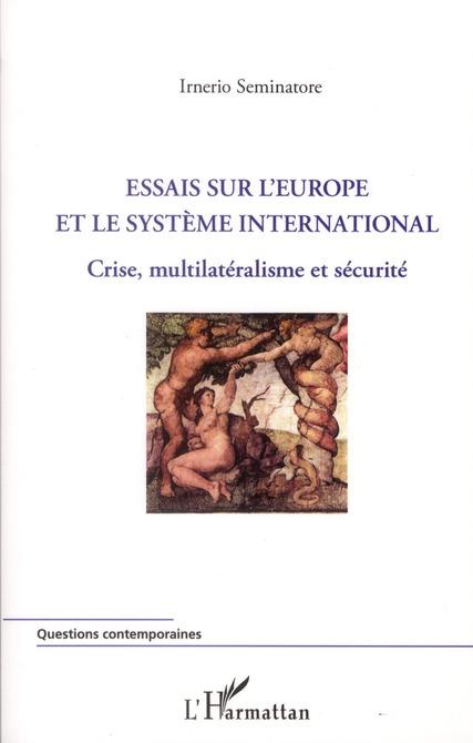 Essais sur l'Europe et le système international ; crise, multilatéralisme et sécurité