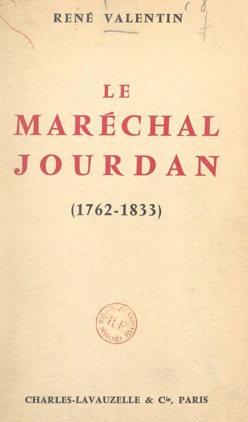 Le maréchal Jourdan (1762-1833)  - René Valentin