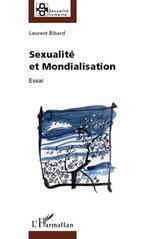 Sexualité et mondialisation  - Laurent Bibard