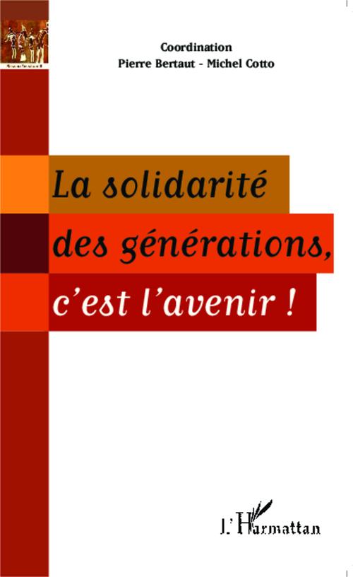 Solidarité des générations c'est l'avenir