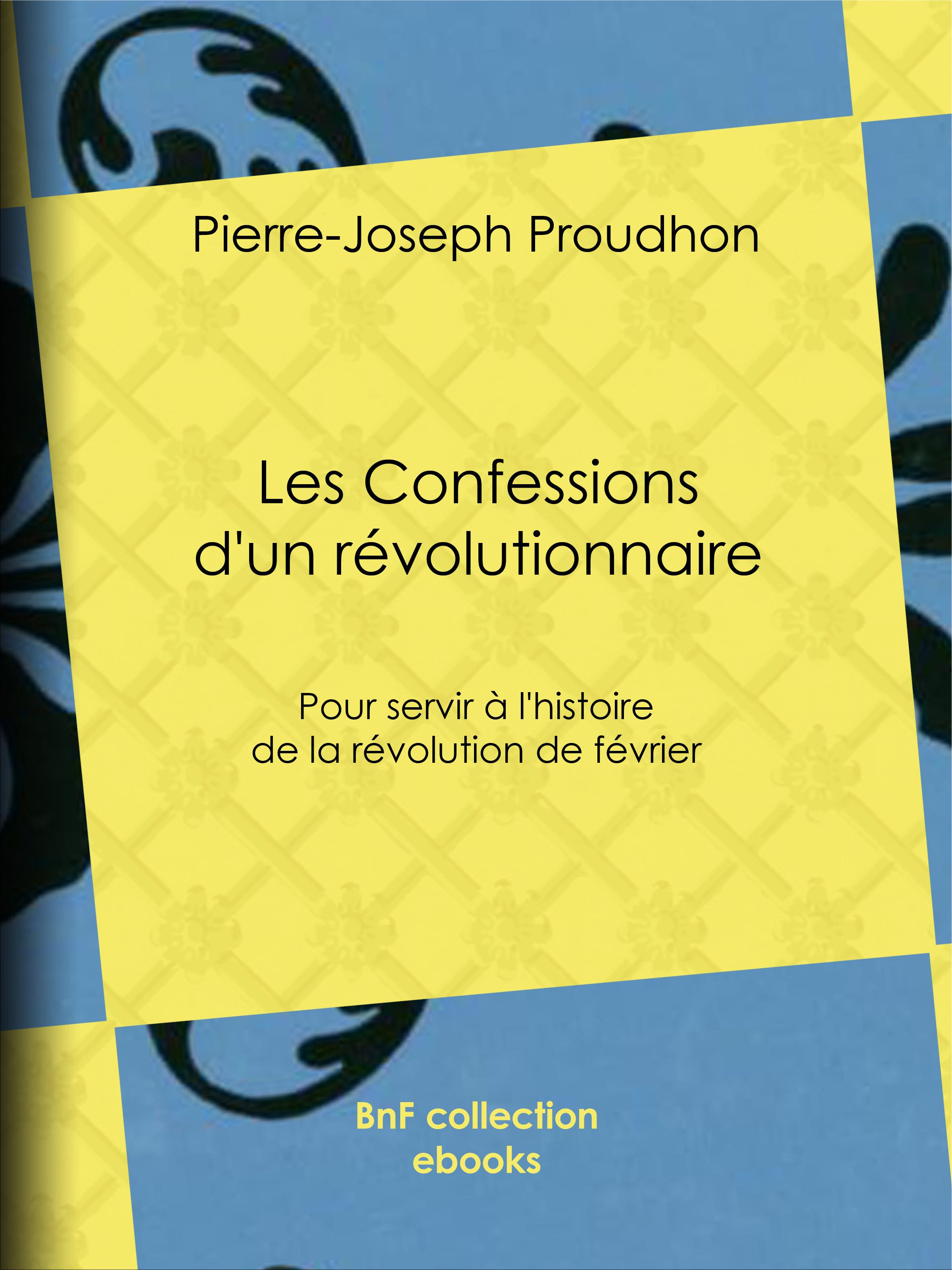 Vente EBooks : Les Confessions d'un révolutionnaire  - Pierre-Joseph Proudhon
