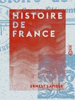 Histoire de France  - Ernest Lavisse
