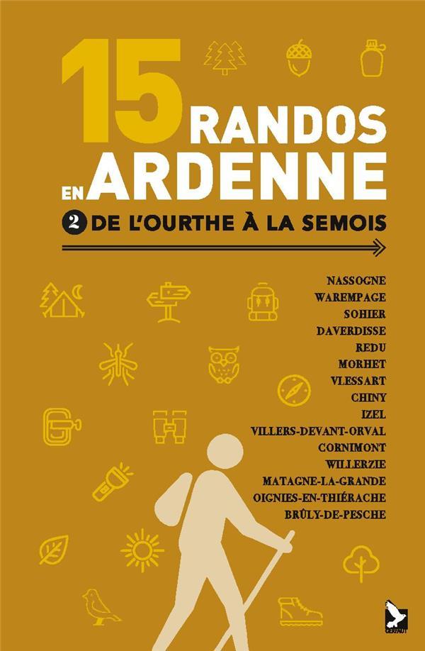 15 randos en Ardenne t.2 ; de l'Ourthe à la Semois