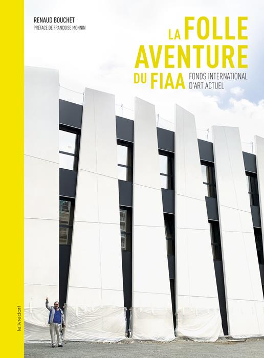 la folle aventure du FIAA ; fonds international d'art actuel