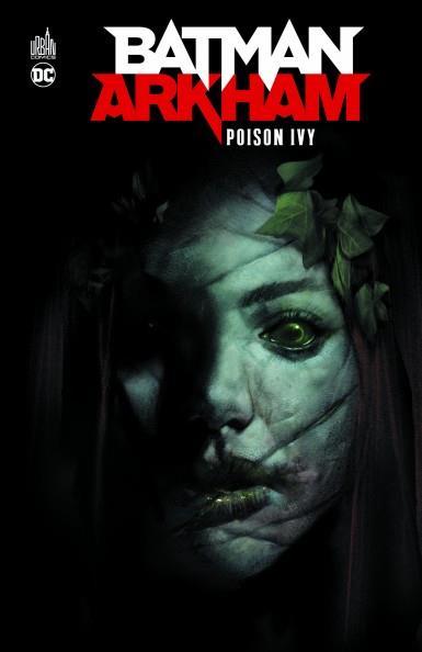 Batman ; Arkham : poison Ivy