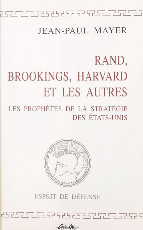Rand, brookings, harvard et les autres prophetes de la strategie des usa