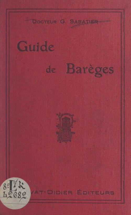 Guide de Barèges et de la vallée du Bastan