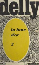 La lune d'or (2)  - Delly