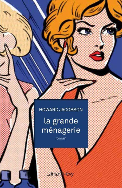 La Grande ménagerie  - Howard Jacobson