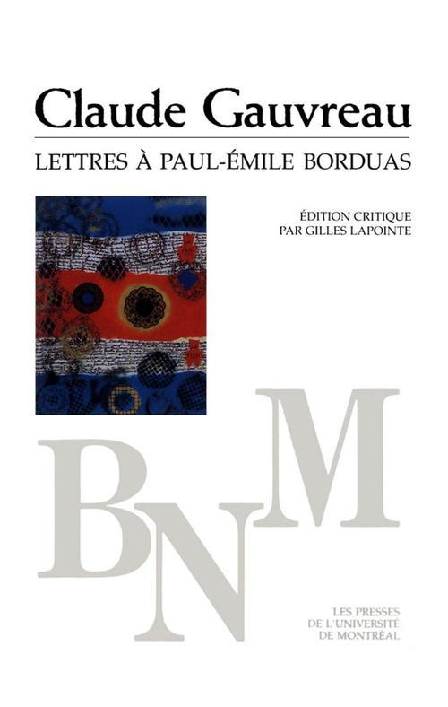 Lettres à Paul-Emile Borduas