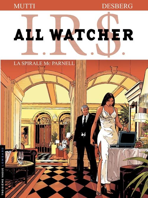 I.R.S. - all watcher t.4 ; la spirale Mc Parnell