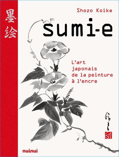 SUMI-E  -  L'ART JAPONAIS DE LA PEINTURE A L'ENCRE