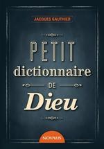 Vente Livre Numérique : Petit dictionnaire de Dieu  - Jacques Gauthier