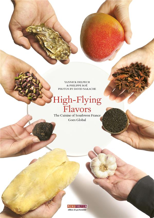 High-flying flavors ; the cuisine of Southwest France goes global