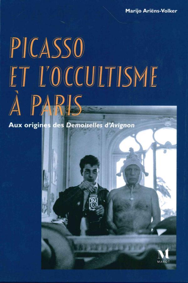 Picasso et l'occultisme à Paris ; aux origines des Demoiselles d'Avignon