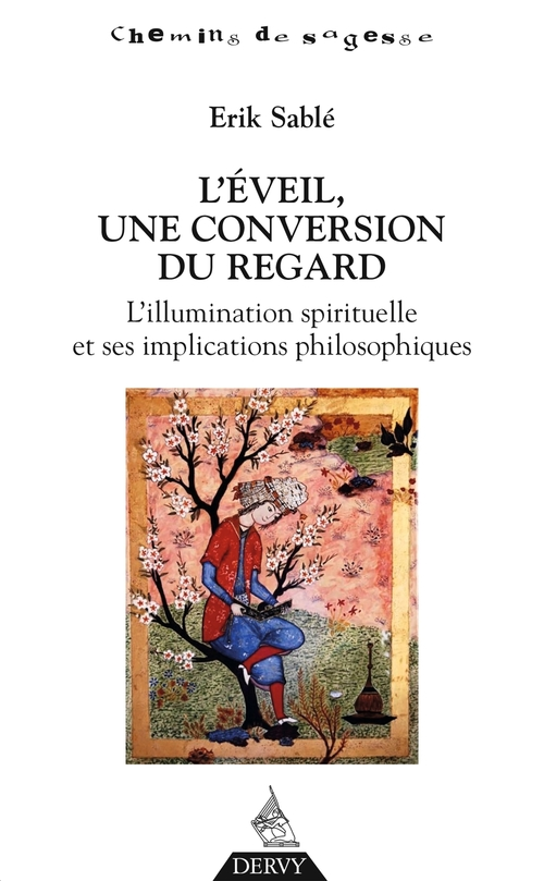 L'éveil, une conversion du regard ; l'illumination spirituelle et ses implications philosophiques