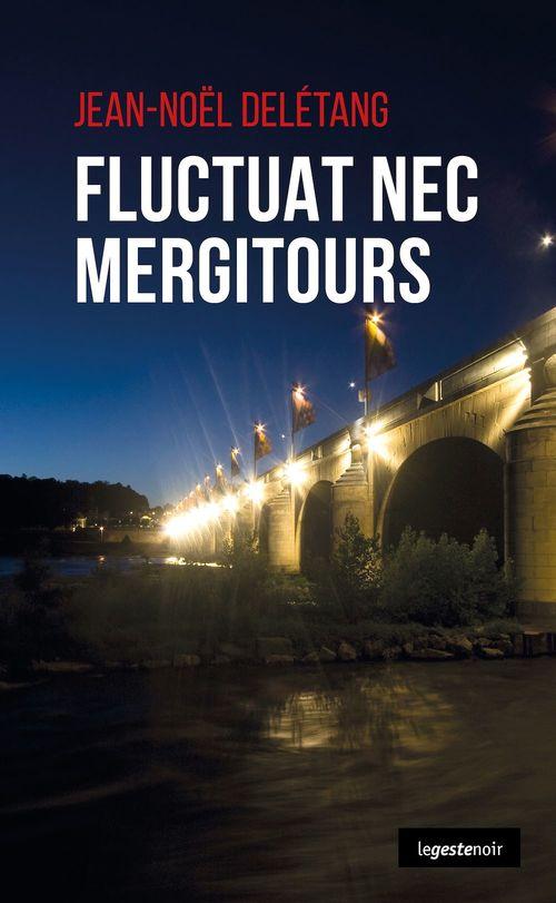 Fluctuat nec mergiTours  - Jean-Noël Deletang