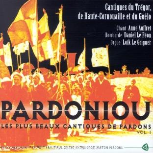 Pardoniou, Les Plus Beaux Cantiques De Pardons Vol. 1
