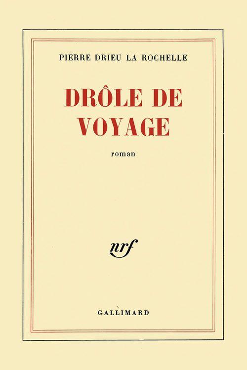 Drôle de voyage  - Pierre DRIEU la ROCHELLE  - Drieu La Rochelle P.