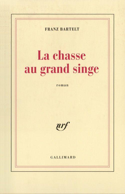La Chasse au grand singe  - Franz Bartelt