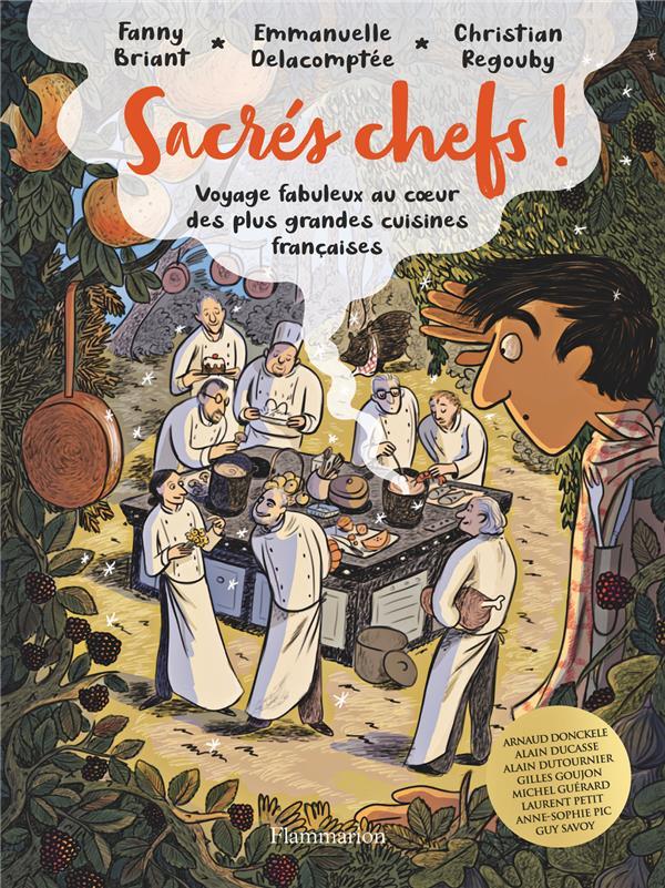 Sacrés chefs ! voyage fabuleux au coeur des plus grandes cuisines françaises