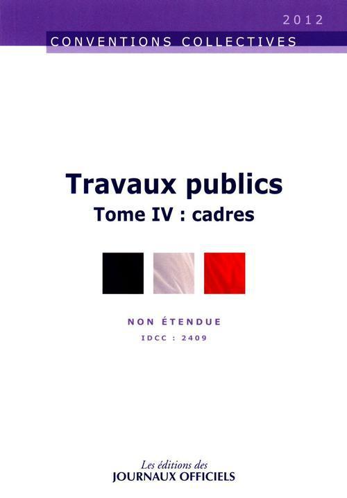 Travaux Publics T.4 ; Cadres