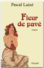 Fleur de pavé  - Pascal Lainé